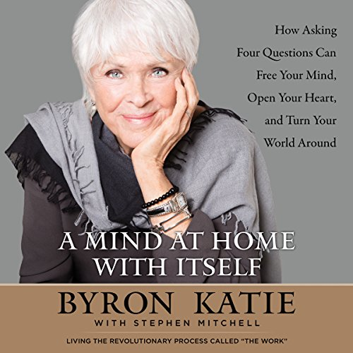 A Mind at Home with Itself     How Asking Four Questions Can Free Your Mind, Open Your Heart, and Turn Your World Around              De :                                                                                                                                 Byron Katie,                                                                                        Stephen Mitchell                               Lu par :                                                                                                                                 Byron Katie,                                                                                        Stephen Mitchell,                                                                                        Pete Simonelli,                   and others                 Durée : 9 h et 10 min     1 notation     Global 5,0