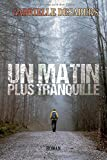 Un matin plus tranquille - Independently published - 04/12/2017