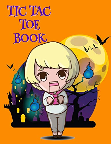 Tic Tac Toe Book: Game Puzzle Book For Clever Kids & Adults For Airplane Rides, Road Trips & Family Vacation During Spooky Times, 8.5