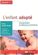 L'enfant adopté - Comprendre la blessure primitive de Nancy Newton Verrier