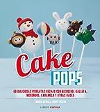 Cake Pops: 60 deliciosas piruletas hechas con bizcocho, galleta, merengue, caramelo y otras bases (Cocina)