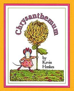 Chrysanthemum by [Kevin Henkes]