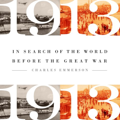 1913: In Search of the World Before the Great War audiobook cover art