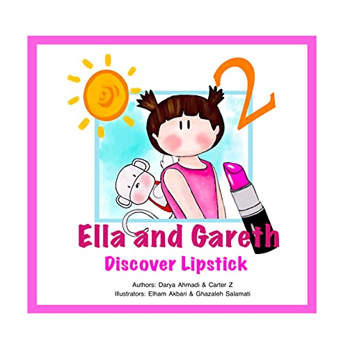 Ella and Gareth Discover Lipstick : A children's book about respecting adult especially your parents. Early leaning for kids4-8. (English Edition)