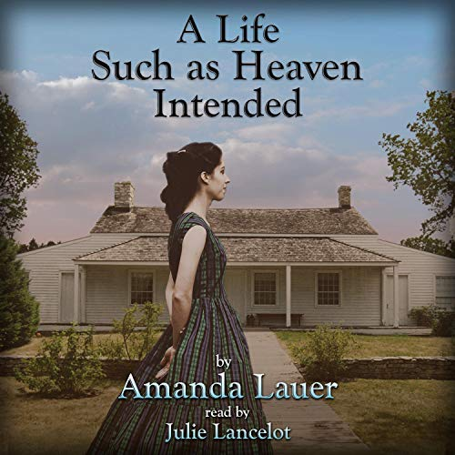 A Life Such as Heaven Intended Audiobook By Amanda Lauer cover art