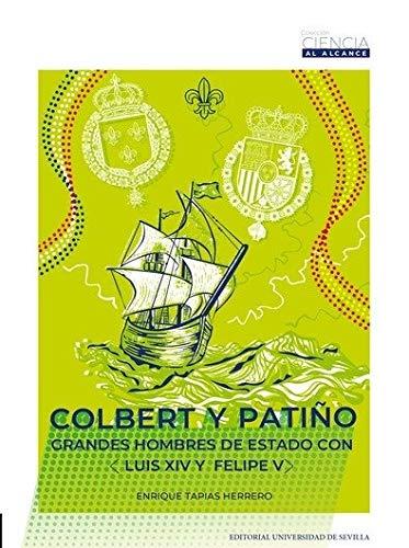 Colbert y Patiño: Grandes hombres de Estado con Luis XIV y Felipe V: 2