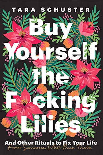 Buy the F*cking Lilies: And Other Tools to Fix Your Life, from Someone Who's Been There