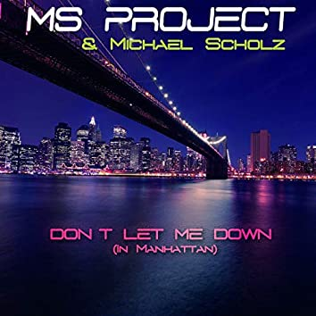 Don't Let Me Down (feat. Michael Scholz) [In Manhattan]