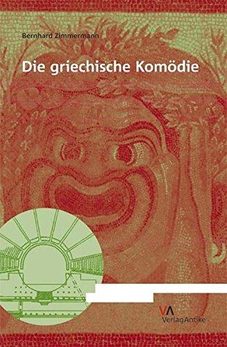 Die griechische Komödie (Fragmenta Comica)