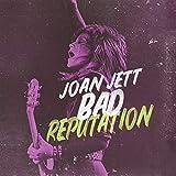 Bad Reputation: Music From the Original Motion Picture von Joan Jett