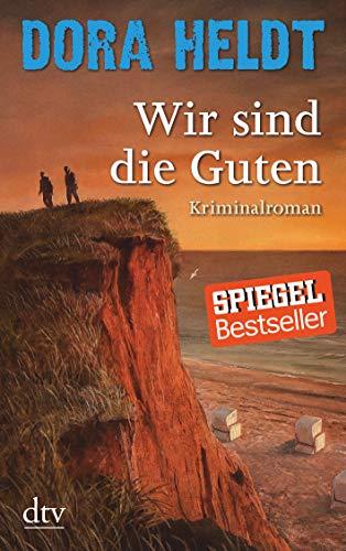 Wir sind die Guten: Kriminalroman (Karl Sönnigsen, Band 2)
