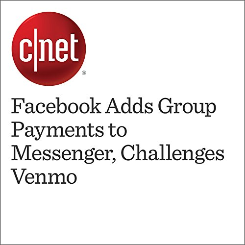Facebook Adds Group Payments to Messenger, Challenges Venmo audiobook cover art
