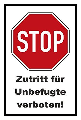 Schild - Stop - Halt - Zutritt für Unbefugte verboten – 30x20cm | stabile 3mm starke PVC Hartschaumplatte – S00357-003-A +++ in 20 Varianten erhältlich