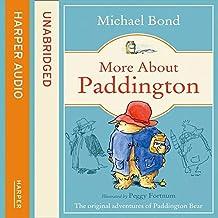 More About Paddington: Complete & Unabridged