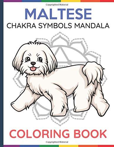 Maltese Chakra Symbols Mandala Coloring Book: Color Book with Dog and Puppy Cartons Over Chakra Symb