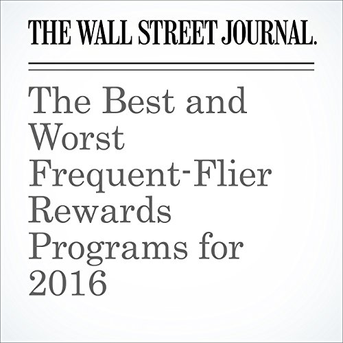 The Best and Worst Frequent-Flier Rewards Programs for 2016 cover art