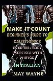 MAKE IT COUNT: BEGINNER'S GUIDE TO CALISTHENICS