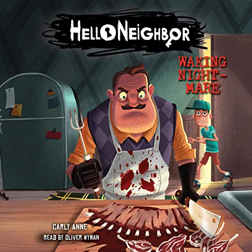 Waking Nightmare     Hello Neighbor, Book 2              By:                                                                                                                                 Carly Anne West                               Narrated by:                                                                                                                                 Oliver Wyman                      Length: 5 hrs and 28 mins     2 ratings     Overall 4.0