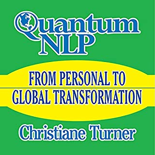 Quantum NLP     From Personal to Global Transformation              By:                                                                                                                                 Christiane Turner                               Narrated by:                                                                                                                                 Christiane Turner                      Length: 5 hrs and 47 mins     12 ratings     Overall 2.9