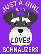 Just a Girl who Loves Schnauzers: Gift for a Schnauzer Dog Owner Blanked Lined 100 Page 8.5 x 11 inch Notebook Journal for Writing and Taking Notes