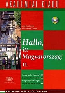 Halló, Itt Magyarország! (Hungarian Edition)