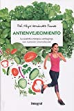 """Antienvejecimiento: La auténtica terapia """"antiaging"""" con nutrición ortomolecular (ALIMENTACION)"""