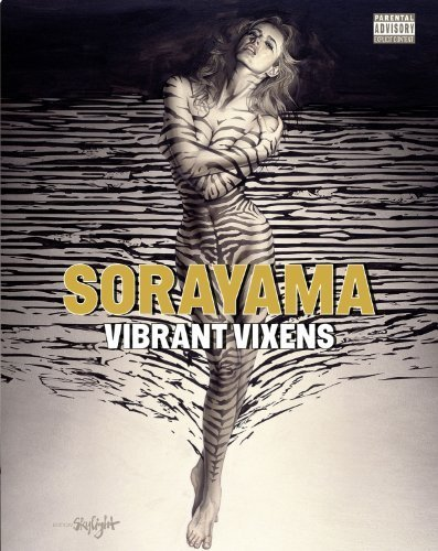 Vibrant Vixens by Sorayama, Hajime (2013) Hardcover
