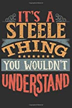 It's A Steele You Wouldn't Understand: Want To Create An Emotional Moment For The Steele Family? Show The Steele's You Care With This Personal Custom ... Surname Planner Calendar Notebook Journal