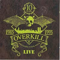 Wrecking Your Neck: Live by Overkill