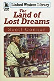 The Land Of Lost Dreams (Linford Western Library)
