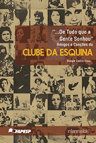 """""""...De Tudo que a Gente Sonhou"""" - Amigos e canções do Clube da Esquina"""