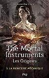 The Mortal Instruments, les origines - La princesse mécanique (3)