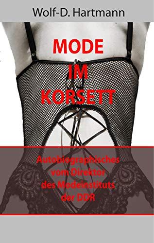 Mode im Korsett: Insider-Stories vom Direktor des Modeinstituts der DDR