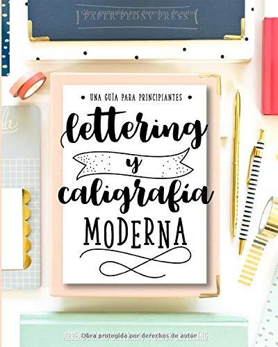 Lettering y caligrafía moderna: Una guía para principantes: Aprende hand lettering y brush lettering (Spanish Edition)