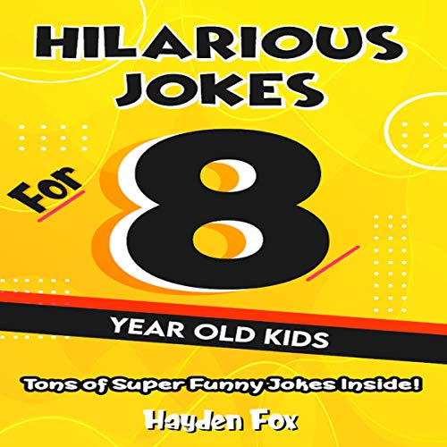 Hilarious Jokes for 8 Year Old Kids  By  cover art