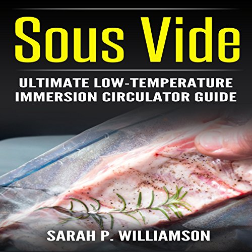 Sous Vide: Ultimate Low-Temperature Immersion Circulator Guide cover art