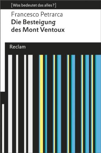 Die Besteigung des Mont Ventoux: (Was bedeutet das alles?) (Reclams Universal-Bibliothek)