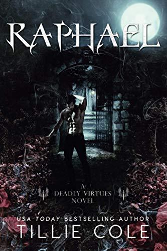 Raphael: A Deadly Virtues Novel