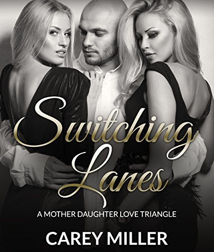 Switching Lanes: A Mother Daughter Love Triangle (Mother Daughter Series) (English Edition)