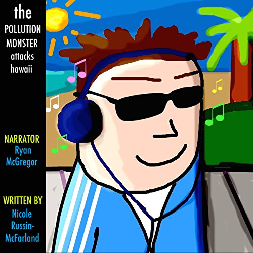The Pollution Monster Attacks Hawaii audiobook cover art