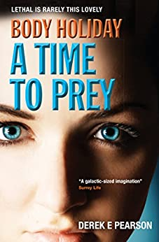 Body Holiday - A Time To Prey: The Adventures of Milla Carter by [Derek E. Pearson]
