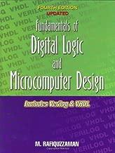Fundamentals of Digital Logic and Microcomputer Design: Includes Verilog & VHDL -- Fourth Edition