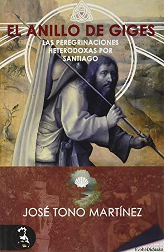 El anillo de Giges: Las peregrinaciones heterodoxas por Santiago
