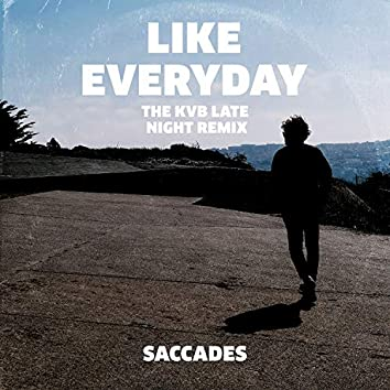 Like Everyday (The KVB Late Night Remix)