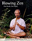 Blowing Zen: Expanded Edition: One Breath One Mind, Shakuhachi Flute Meditation: Volume 1