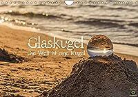 Glaskugel, Die Welt ist eine Kugel (Wandkalender 2022 DIN A4 quer): Die Welt gesehen durch eine Glaskugel (Monatskalender, 14 Seiten )