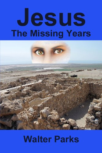 Book: Jesus The Missing Years by Walter Parks