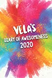 Vela's Diary of Awesomeness 2020: Unique Personalised Full Year Dated Diary Gift For A Girl Called Vela - 185 Pages - 2 Days Per Page - Perfect for ... Journal For Home, School College Or Work.
