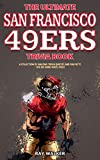 The Ultimate San Francisco 49ers Trivia Book: A...