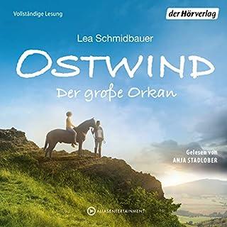 Der große Orkan     Ostwind 6              Autor:                                                                                                                                 Lea Schmidbauer                               Sprecher:                                                                                                                                 Anja Stadlober                      Spieldauer: 6 Std. und 52 Min.     59 Bewertungen     Gesamt 4,7